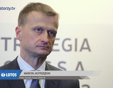 Grupa LOTOS SA, Marcin Jastrzębski - Prezes Zarządu, #187 ZE SPÓŁEK